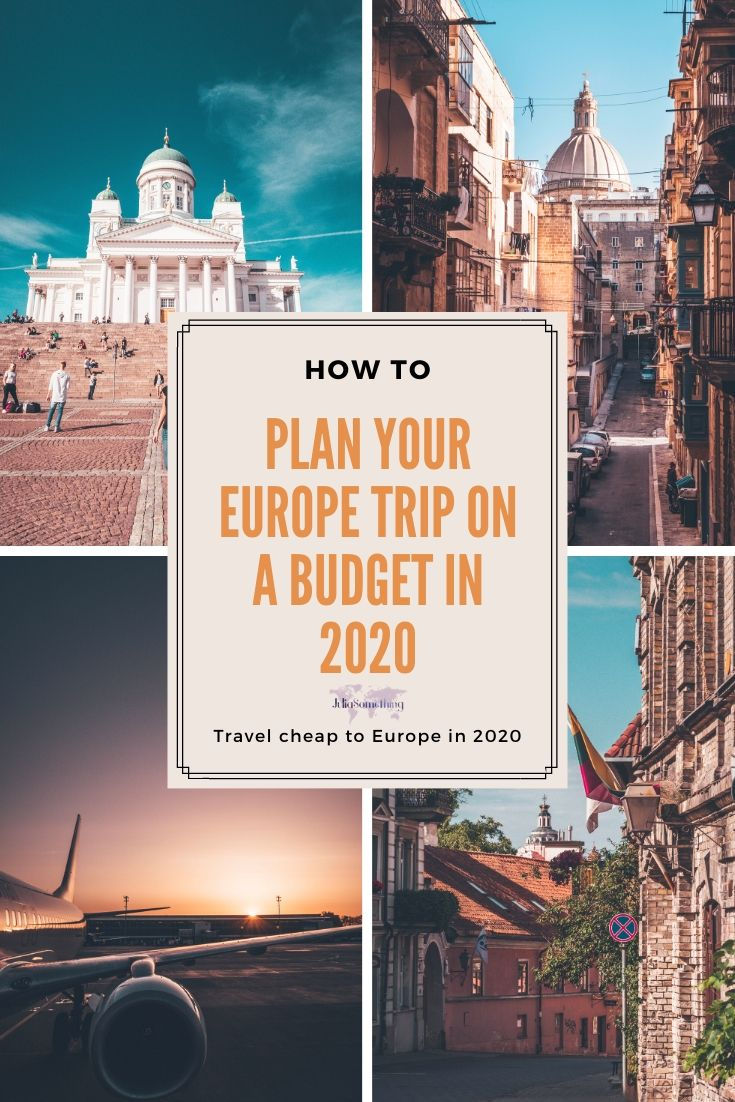 How to plan your Europe trip on a budget in 2020 (Travel cheap to Europe in 2020)