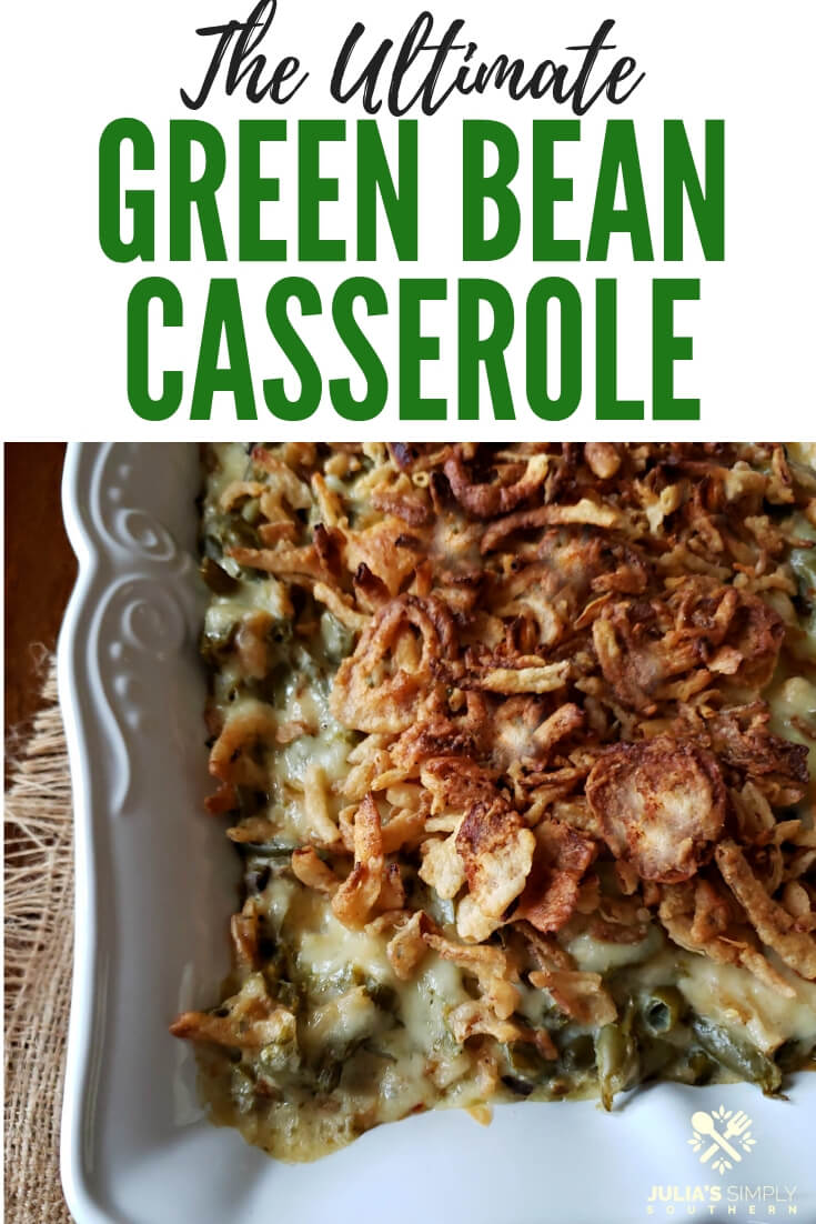 The Ultimate Green Bean Casserole recipe is the perfect side dish for holiday gatherings and celebrations. This amazing green bean casserole will feed a crowd (20-25 People) and leftovers reheat beautifully #sidedish #holidaysidedish #vegetables #greenbeancasserole