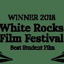 """""""Best Student Film"""" - White Rocks Film Festival"""