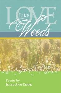Pre-Order Love Like Weeds by Julie Ann Cook