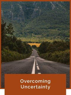 Overcoming Uncertainty