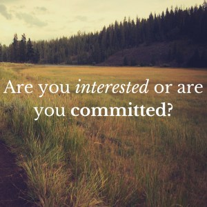 Are you interested or are you committed- (1)