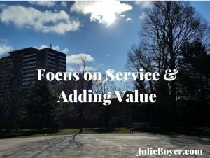 Focus on Service & Adding Value