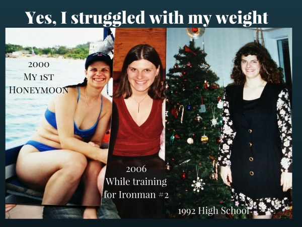 Yes, I struggled with my weight