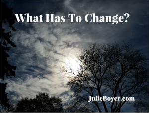What Has To Change-