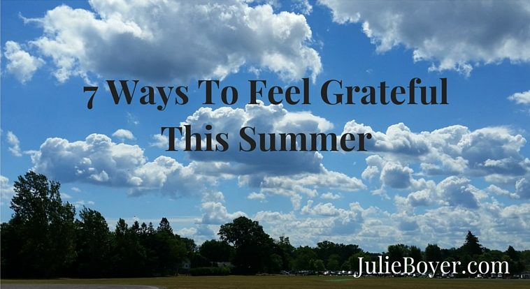 7 Ways to Feel Grateful In The Summer