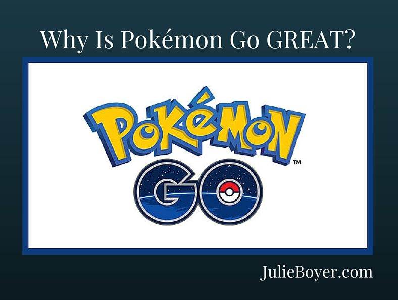 Why I Think Pokémon GO Is GREAT For Our World