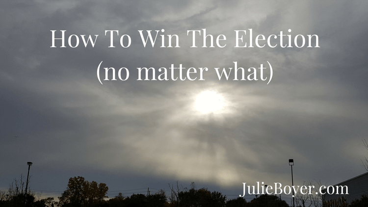 How To Win The Election No Matter What