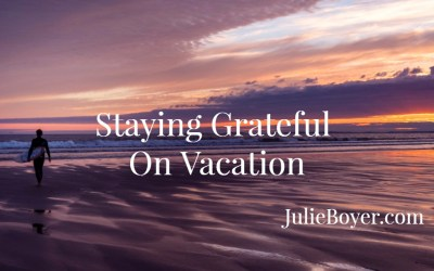 Staying Grateful on Vacation