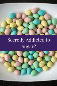 secretly addicted to sugar