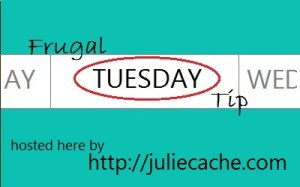 frugal tuesday tip julia