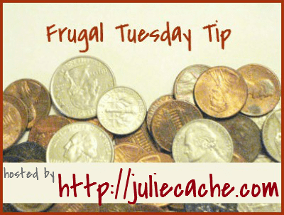 juliecache frugal tuesday tip