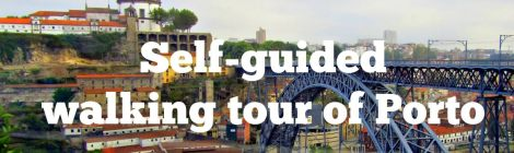 Self-guided walking tour of Porto's highlights in 1 or 2 days