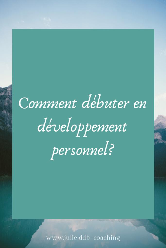 Comment débuter en développement personnel?