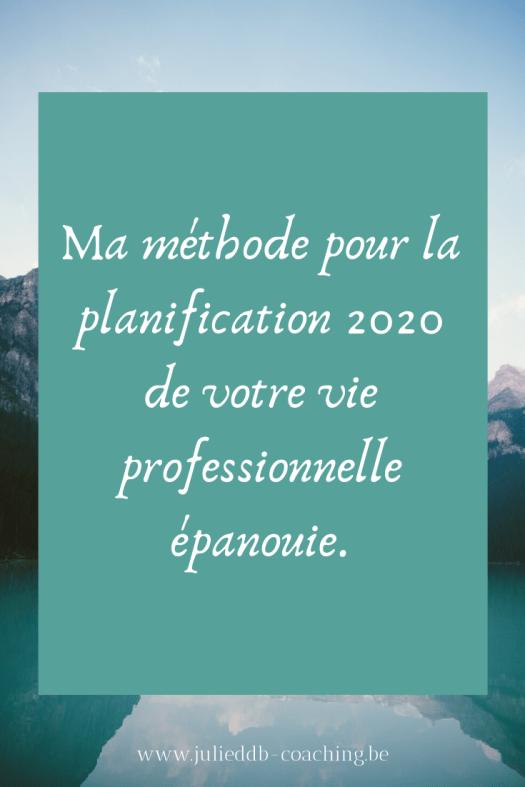 Ma méthode pour la planification 2020 de votre vie professionnelle épanouie.