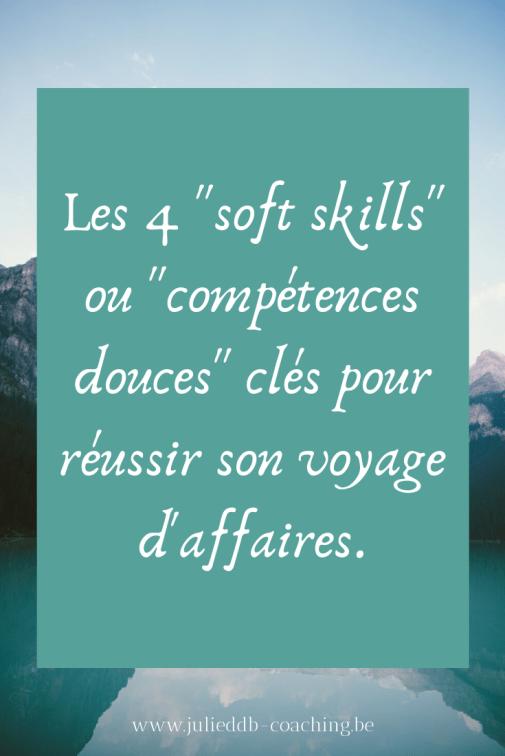 Les 4 softs skills ou compétences douces clés pour réussir son voyage d'affaires