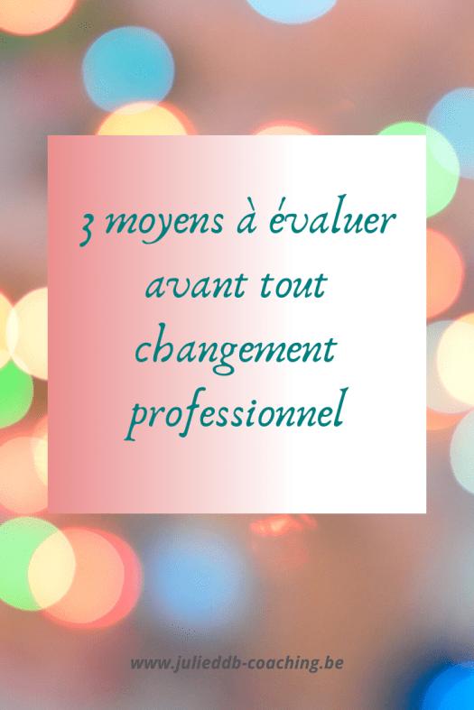 3 moyens à évaluer avant tout changement professionnel