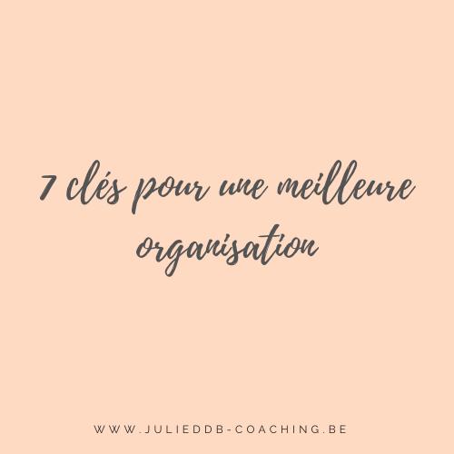 7 clés pour une meilleure organisation
