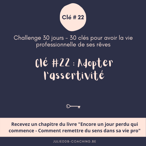 Clé #22 pour la vie pro de ses rêves : adopter l'assertivité