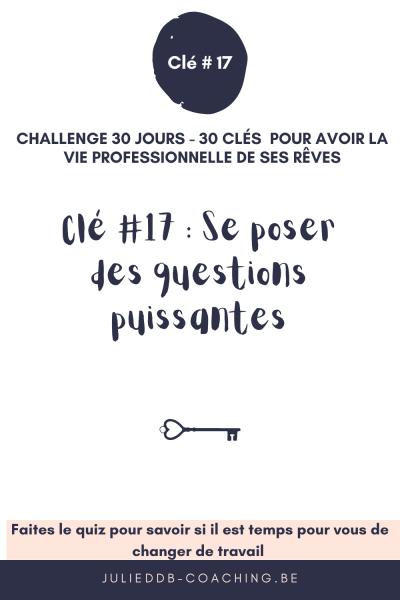 Clé #17 pour la vie pro de ses rêves : Se poser des questions puissantes