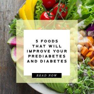 5 foods improve prediabetes diabetes