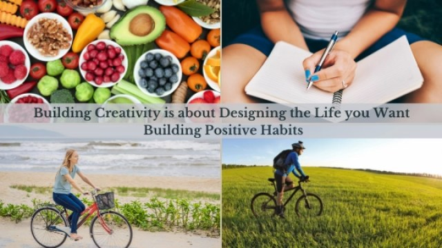9 Ways to Become Creative Designing the Life you Want to Live