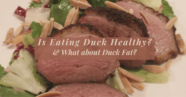 Duck a Healthy Addition to your Diet