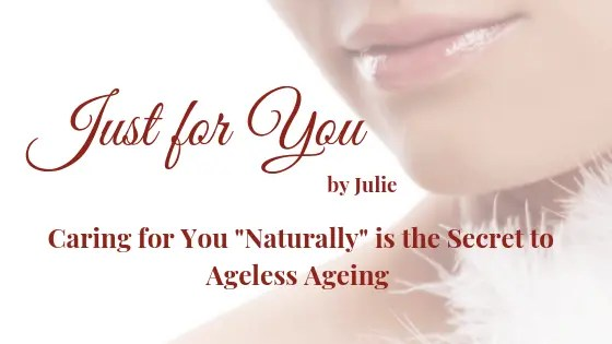 """Just for You by Julie - Skin, Hair & Body Care that is """"Naturally Good for You""""."""