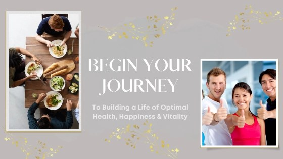 Courses to Begin your Journey to Building a Life of Optimal Health, Happiness & Vitality
