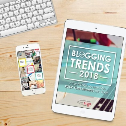 2018 Blogging Trends to help you rock your business - from Elite Blog Academy | #bloggingtips | #EBA | #freeblogtips | #amblogging