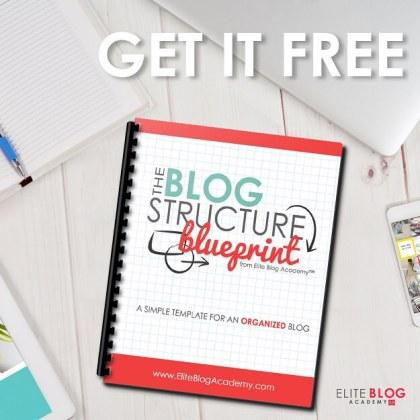 Blog Structure Blueprint - a simple template for an organized blog - from Elite Blog Academy | #bloggingtips | #EBA | #freeblogtips | #amblogging
