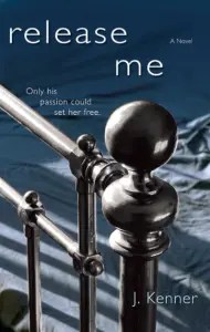 Cover to J. Kenner's Release Me - erotic romance coming January 2013