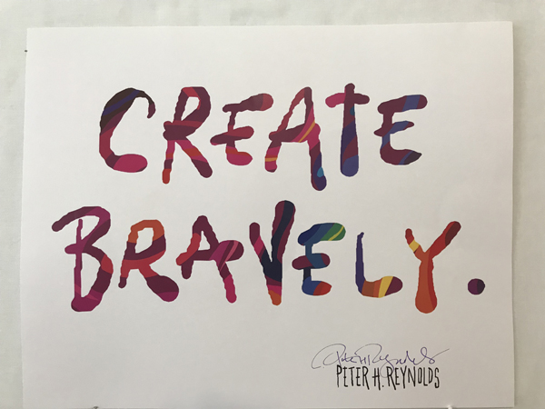 Create Bravely. Peter H. Reynolds