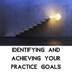 Identifying and Achieving Your Dental Practice Goals. Webinar Recording