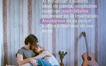 Renunciar a nuestro ideal de pareja