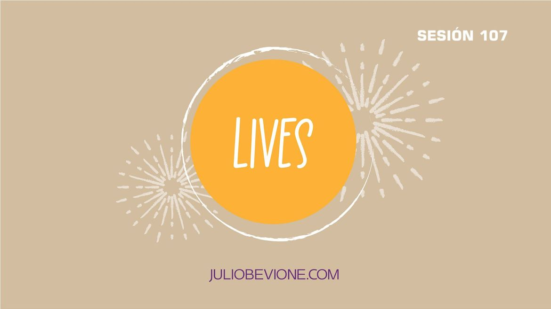 Lives | Sesión 107