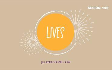 Lives | Sesión 145