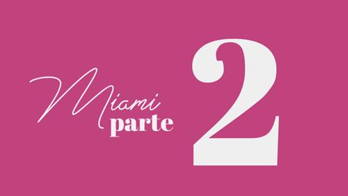 Bevione | MIAMI | Abril – Parte 2