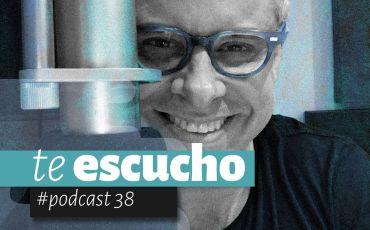 Podcast 38, Te Escucho