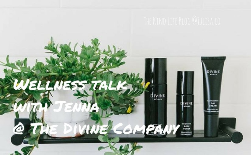 Wellness talk with Jenna @ The Divine Company | Julisa.co