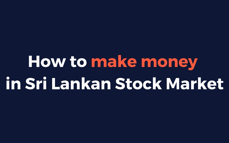 Invest In The Sri Lankan Stock Market: The Ultimate Guide 2020