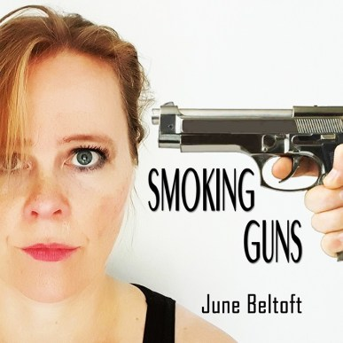 Smoking Guns - new single by June Beltoft. Music written and performed by June Beltoft and produced by Christoffer Høyer