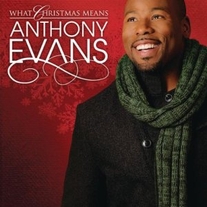 """""""What Christmas Means"""" - Anthony Evans"""