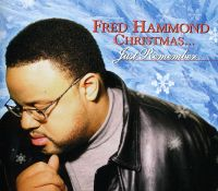 """""""Just Remember"""" - Fred Hammond"""