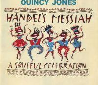 """""""Handel's Messiah: A Soulful Celebration""""- by Quincy Jones"""