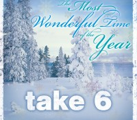 """""""The Most Wonderful Time of the Year"""" - Take 6"""