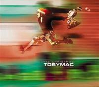 """""""This Christmas"""" TobyMac"""