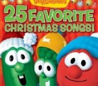 """""""25 Favorite Christmas Songs""""--Veggie Tales"""