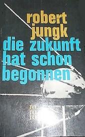 Robert-Jungk-Die-Zukunft-hat-schon-begonnen