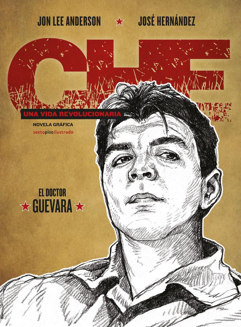Che. Una vida revolucionaria. El Doctor Guevara